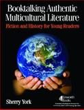 Booktalking Authentic Multicultural Literature, Sherry York, 1586833006