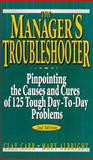 The Manager's Troubleshooter : Pinpointing the Causes and Cures of 125 Tough Day-to-Day Problems, Carr, Clay and Albright, Mary, 0132403005