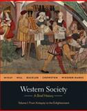 Western Society : A Brief History - From Antiquity to Enlightenment, McKay, John P. and Hill, Bennett D., 0312683006