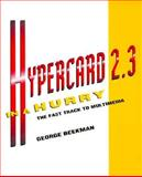 Hypercard 2.3 in a Hurry : The Fast Track to Multimedia, Beekman, George, 053451300X