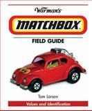 Warman's Matchbox Field Guide, Tom Larson, 0896893006