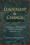 Leadership and Change in the 21st Century : A Synthesis of Modern Theory, Research, and Practice, Levasseur, Robert E., 0978993004