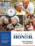 Aging with Honor, Mark Schupbach and Jennifer Hicks, 0989023001