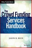 The Crowdsource Funding Services Handbook : Raising the Money You Need to Finance Your Business Plan, Rich, Jason R., 1118853008
