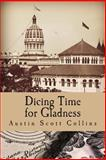 Dicing Time for Gladness, Austin Scott Collins, 149277300X