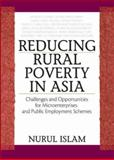 Reducing Rural Poverty in Asia : Challenges and Opportunities for Microenterprises and Public Employment Schemes, Islam, Nurul, 1560223006