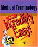Medical Terminology Made Incredibly Easy, Springhouse, 1582553009