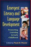 Emergent Literacy and Language Development : Promoting Learning in Early Childhood, Rhyner, Paula M., 1606233009