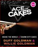 The Ace of Cakes, Duff Goldman and Willie Goldman, 006170301X