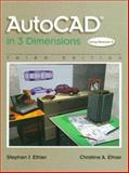 AutoCAD in 3 Dimensions : Windows Version, Ethier, Stephen J. and Ethier, Christine A., 0137963017