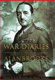 War Diaries 1939-1945, Field Marshall Lord Alanbrooke, 0520233018