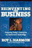 Reinventing the Business, Harmon, Roy L., 0684823012