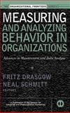 Measuring and Analyzing Behavior in Organizations : Advances in Measurement and Data Analysis, , 0787953016