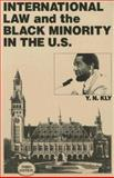 International Law and the Black Minority in the U. S., Y. N. Kly, 0932863019
