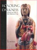 Honoring Darkness : Exploring the Power of Black Madonnas in Italy, Moser, Mary Beth, 0985883014