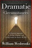 Dramatic Circumstances, William Wesbrooks, 1476823014