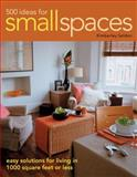 500 Ideas for Small Spaces, Kimberley Seldon, 1589233018