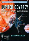 Jupiter Odyssey : The Story of NASA's Galileo Mission, Harland, David M., 1852333014