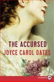 The Accursed, Joyce Carol Oates, 0062233017