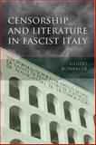 Censorship and Literature in Fascist Italy, Bonsaver, Guido, 0802093019