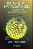 The 3-D Global Spatial Data Model : Foundation of the Spatial Data Infrastructure, Burkholder, Earl F., 1420063014