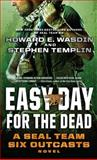Easy Day for the Dead, Howard E. Wasdin and Stephen Templin, 1451683014