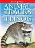 Animal Tracks of Illinois, Ian Sheldon and Tamara Eder, 1551053012