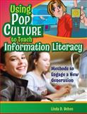 Using Pop Culture to Teach Information Literacy, Linda D. Behen, 1591583012