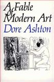 A Fable of Modern Art, Ashton, Dore, 0520073010
