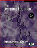 The Learning Equation Intermediate Algebra Student Workbook with Student User's Guide, Why Interactive Staff, 0534173012