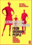 Extraordinary Performance from Ordinary People : Value Creating Corporate Leadership, Ward, Keith and Bowman, Cliff, 0750683015