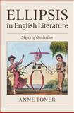 Ellipsis in English Literature : Signs of Omission, Toner, Anne, 1107073014