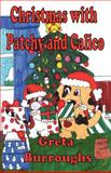 Christmas with Patchy and Calico, Greta Burroughs, 1481063014
