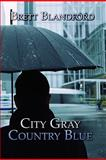 City Gray Country Blue, Brett Blandford, 1604743018