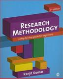 Research Methodology : A Step-by-Step Guide for Beginners, Kumar, Ranjit, 1849203016