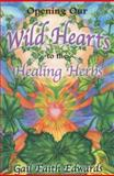 Opening Our Wild Hearts to the Healing Herbs, Gail Faith Edwards, 188812301X