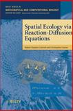 Spatial Ecology Via Reaction-Diffusion Equations, Cantrell, Robert Stephen and Cosner, Chris, 0471493015