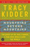 Mountains Beyond Mountains, Tracy Kidder, 0812973011