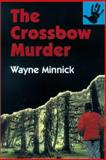 The Crossbow Murder, Wayne Minnick, 0887393012