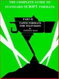 The Complete Guide to Standard Script Formats Pt. 2 : Taped Formats for Television, Haag, Judith H., 0929583019