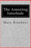 The Amazing Interlude, Mary Roberts Rinehart, 1500613010