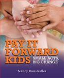 Pay It Forward Kids, Nancy Runstadler, 1554553016