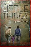 The Little Things, Jay Northcote, 1627983015
