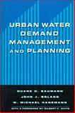 Urban Water Demand Management and Planning, Baumann, Duane D. and Boland, John, 007050301X