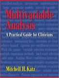 Multivariable Analysis : A Practical Guide for Clinicians, Katz, Mitchell H., 0521593018