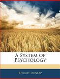 A System of Psychology, Knight Dunlap, 1142533018