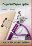 Prospective Payment Systems, Duane C. Abbey, 1439873011