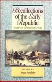 Recollections of the Early Republic : Selected Autobiographies, , 1555533019