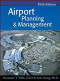 Airport Planning and Management, Wells, Alexander T. and Young, Seth, 0071413014