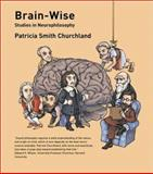 Brain-Wise : Studies in Neurophilosophy, Churchland, Patricia Smith, 0262033011